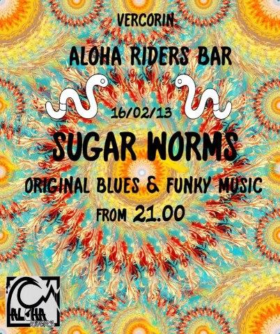 Sugar Worms à l'Aloha Riders Bar